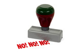 rubber stamp - no!