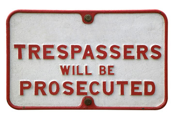 old sign 'trespassers'