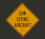 warning sign for low flying airplanes poster