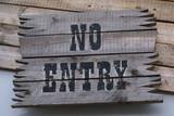 sign. no entry. no entry sign poster
