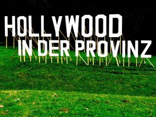 Hollywood in der Provinz 3