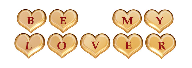 3d golden hearts, red letters, text - be my lover, isolated