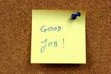Sticky note, bulletin board. Good job - motivating message. poster