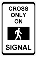 Road sign - cross only on green signal