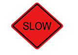 slow down sign poster