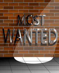 Most wanted sign in spotlight on brick wall