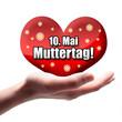 10. Mai Muttertag, Herz auf Hand