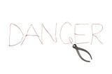 Word danger written by an iron wire
