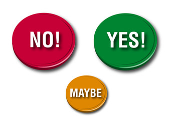 Yes, no and maybe buttons