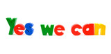 Slogan President Yes we can over white background poster