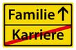 Familie statt Karriere Schild