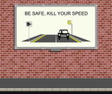Advertising board with kill your speed campaign poster