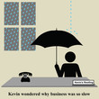Kevin the roofer wondered why business was so slow