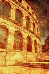 ancient arena in Pula - picture in artistic retro style