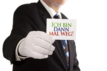 "Ich bin dann mal weg! Serie ""weiße Handschuhe"""