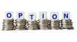 Stacks of coins with the word OPTION isolated on white