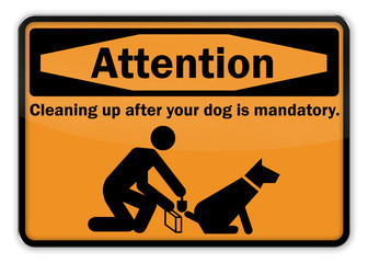 "Advisory Sign ""Attention - Clean up after your dog!"""