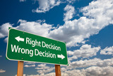 Right Decision, Wrong Decision Green Road Sign poster