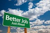 Better Job Green Road Sign poster