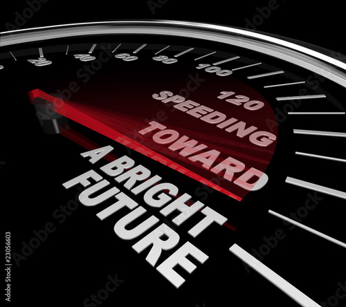 Speeding Toward a Bright Future - Speedometer