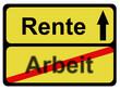 Schild RENTE - ARBEIT