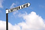 A better life signpost poster
