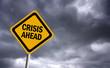 Crisis ahead sign