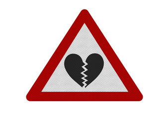 Photo realistic 'warning - broken heart' sign, isolated on white