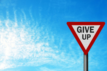 Photo realistic 'give up' sign, with space for your text