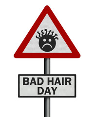 Photo realistic 'bad hair day' sign, isolated on white