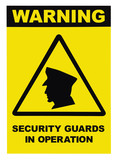 Security guards in operation text yellow warning sign
