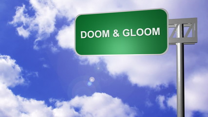 signpost on the road annoucing the doom & gloom road