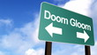 Doom and Gloom Sign with time lapse clouds
