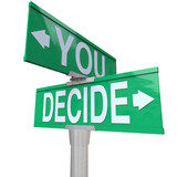 You Decide - Two-Way Street Sign poster