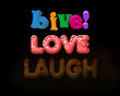 3D Live, Love, Laugh Words with Black Background