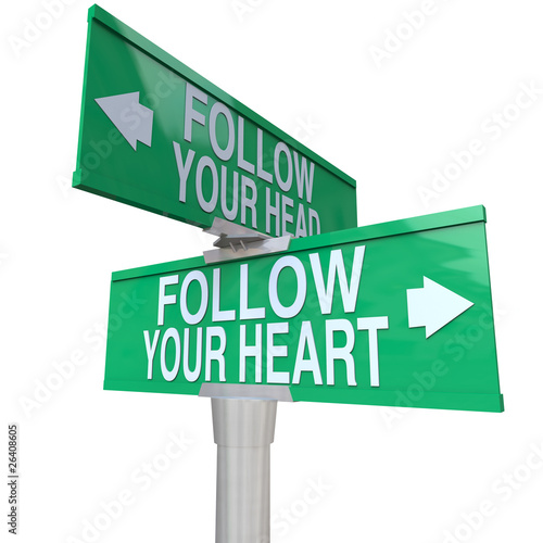 Follow Your Heart - Two-Way Street Sign