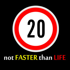 sign indicating no faster than life illustration