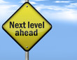 """Yellow Road Sign """"Next level ahead"""""""
