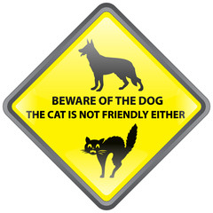 BEWARE OF DOG [AND THE CAT…] SIGN (joke humour funny warning)
