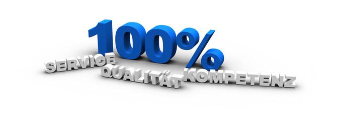 100 % Service Qualität Kompetenz