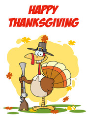 Greeting With Turkey With Pilgrim Hat and Musket