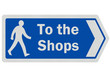 Photo realistic 'to the shops' sign, isolated on white