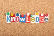 The word Knowledge in magazine letters on a notice board