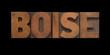 the word Boise in old letterpress wood type