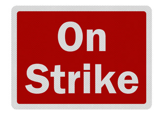 Photo realistic 'on strike' sign, isolated on white