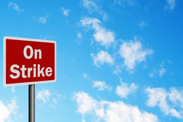 Photo realistic 'on strike' sign, with space for text overlay