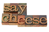 say cheese - phrase in letterpress type poster