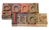good luck- phrase in letterpress type poster