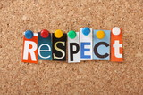 The word Respect in magazine letters on a notice board poster