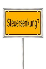 Steuersenkung, Schild